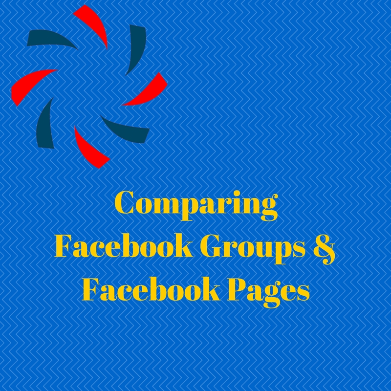 Comparing Facebook Groups and Facebook Pages